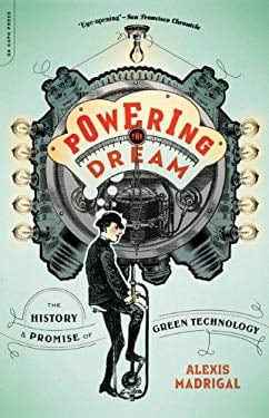 Powering the Dream: The History and Promise of Green Technology 9780306820991