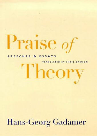 Praise of Theory: Speeches and Essays 9780300073102