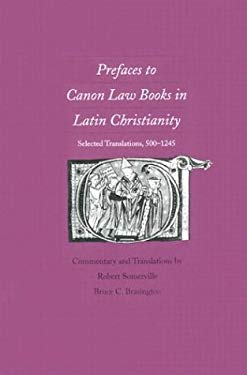 Prefaces to Canon Law Books in Latin Christianity: Selected Translations, 500-1245 9780300071467