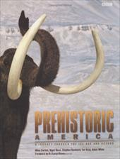 Prehistoric America: A Journey Through the Ice Age and Beyond