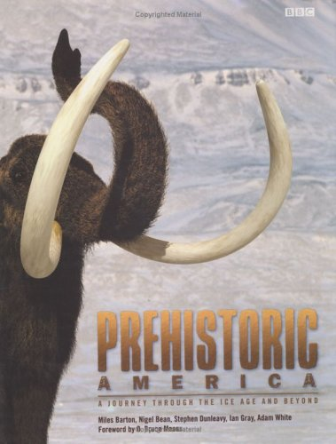 Prehistoric America: A Journey Through the Ice Age and Beyond 9780300098198