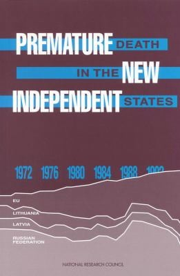Premature Death in the New Independent States 9780309057349