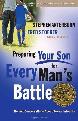 Preparing Your Son for Every Man's Battle: Honest Conversations about Sexual Integrity 9780307458568