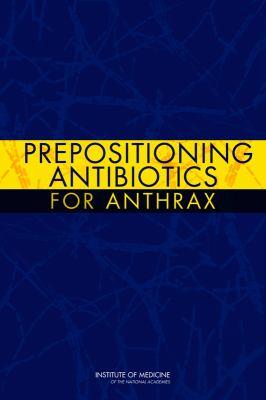 Prepositioning Antibiotics for Anthrax 9780309218085