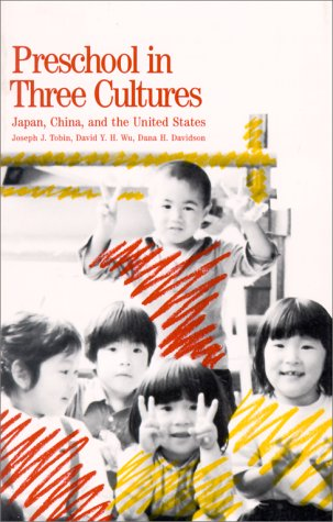Preschool in Three Cultures: Japan, China and the United States 9780300048124