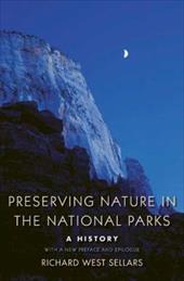 Preserving Nature in the National Parks: A History 845348