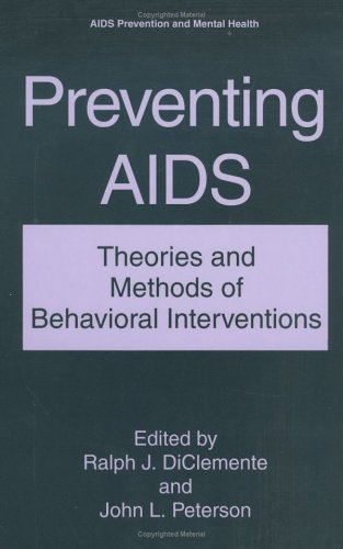 Preventing AIDS: Theories and Methods of Behavioral Interventions 9780306446061