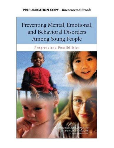 Preventing Mental, Emotional, and Behavioral Disorders Among Young People: Progress and Possibilities 9780309126748
