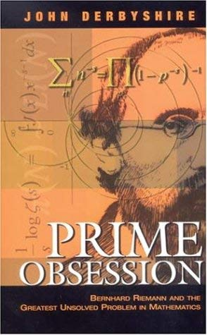 Prime Obsession: Bernhard Riemann and the Greatest Unsolved Problem in Mathematics 9780309085496