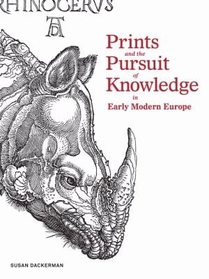 Prints and the Pursuit of Knowledge in Early Modern Europe 9780300171075