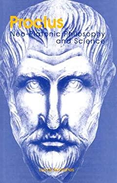 Proclus: Neo-Platonic Philosophy and Science 9780300068061