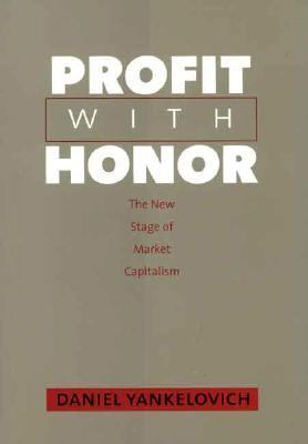 Profit with Honor: The New Stage of Market Capitalism 9780300108583