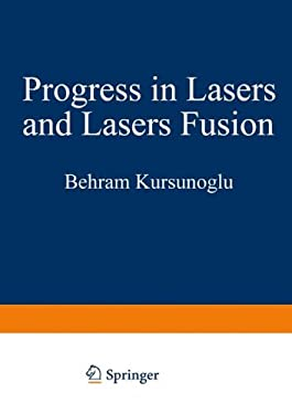Progress in Lasers and Laser Fusion 9780306369087