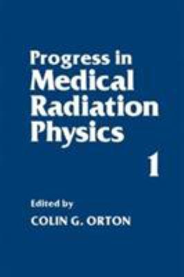 Progress in Medical Radiation Physics 9780306407130
