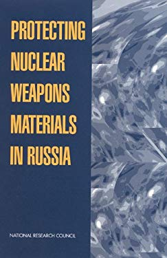 Protecting Nuclear Weapons Material in Russia 9780309065474