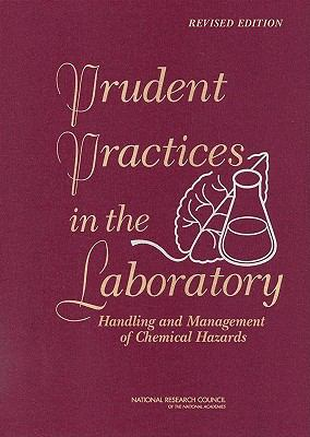 Prudent Practices in the Laboratory: Handling and Management of Chemical Hazards, Updated Version 9780309138642