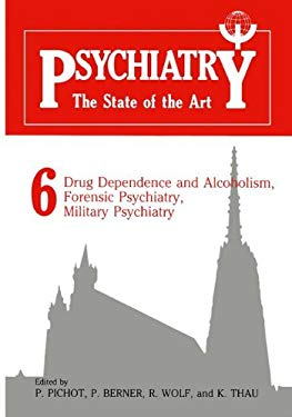 Psychiatry: Volume 6: Drug Dependence and Alcoholism, Forensic Psychiatry, Military Psychiatry 9780306416064