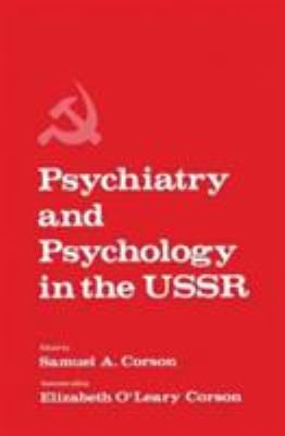 Psychiatry and Psychology in the U. S. S. R. 9780306309922