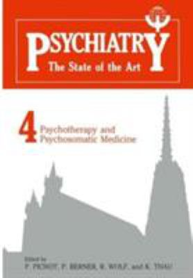 Psychiatry the State of the Art Vol. 4: Psychiatry and Psychosomatic Medicine 9780306416040
