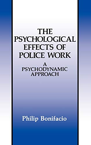 The Psychological Effects of Police Work: A Psychodynamic Approach 9780306439551