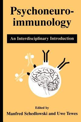 Psychoneuroimmunology: An Interdisciplinary Introduction 9780306459764