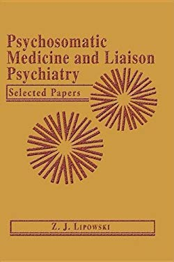Psychosomatic Medicine and Liaison Psychiatry: Selected Papers 9780306420382