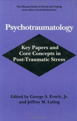 Psychotraumatology: Key Papers and Core Concepts in Post-Traumatic Stress 9780306447822