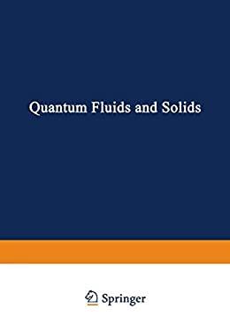 Quantum Fluids and Solids 9780306310799