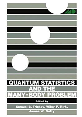 Quantum Statistics and the Many-Body Problem 9780306308871