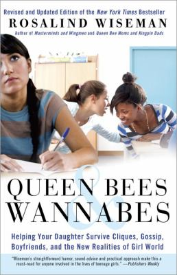Queen Bees & Wannabes: Helping Your Daughter Survive Cliques, Gossip, Boyfriends, and the New Realities of Girl World 9780307454447