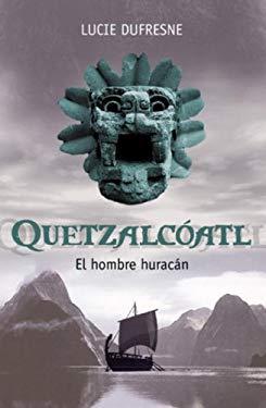 Quetzalcoatl, el Hombre Huracan 9780307392787