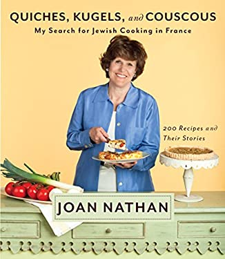 Quiches, Kugels, and Couscous: My Search for Jewish Cooking in France 9780307267597