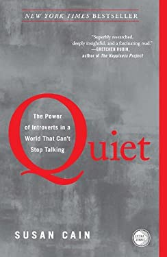 Quiet: The Power of Introverts in a World That Can't Stop Talking 9780307352156