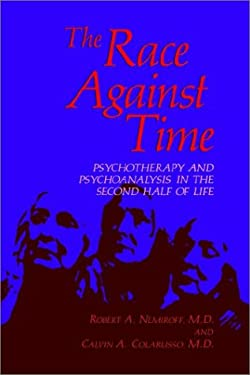 The Race Against Time: Psychotherapy and Psychoanalysis in the Second Half of Life 9780306417535