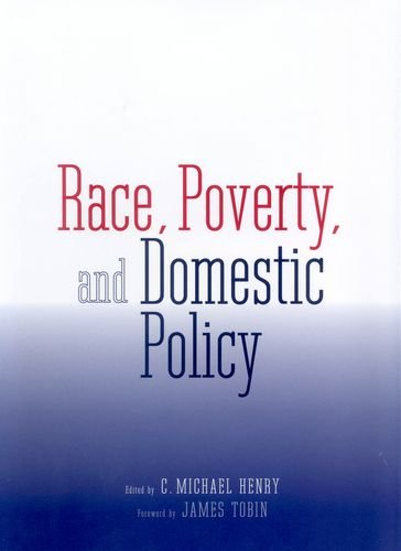 Race, Poverty, and Domestic Policy 9780300095418