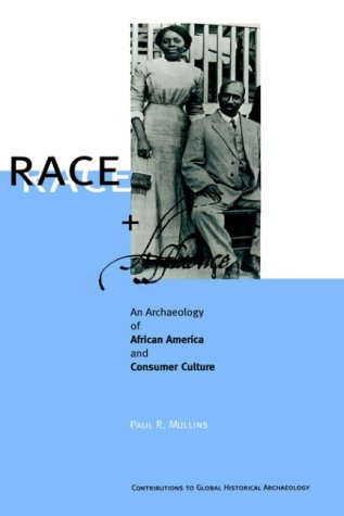 Race and Affluence: An Archaeology of African America and Consumer Culture 9780306460890