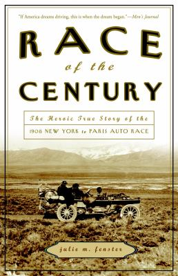 Race of the Century: The Heroic True Story of the 1908 New York to Paris Auto Race 9780307339171