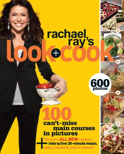 Rachael Ray's Look + Cook 9780307590503