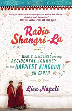Radio Shangri-La: What I Discovered on My Accidental Journey to the Happiest Kingdom on Earth 9780307453037
