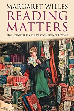 Reading Matters: Five Centuries of Discovering Books 9780300127294