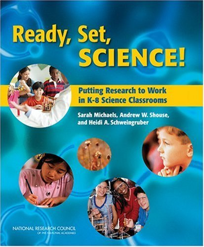 Ready, Set, Science!: Putting Research to Work in K-8 Science Classrooms 9780309106146