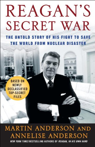Reagan's Secret War: The Untold Story of His Fight to Save the World from Nuclear Disaster 9780307238634