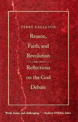 Reason, Faith, & Revolution: Reflections on the God Debate 9780300164534