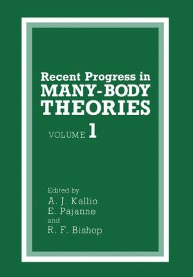 Recent Progress in Many-Body Theories: Proceedings 9780306428302