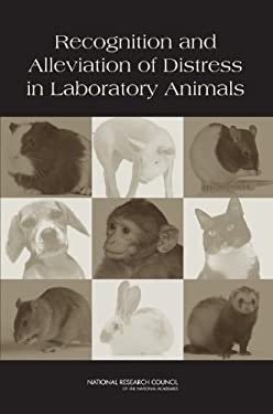 Recognition and Alleviation of Distress in Laboratory Animals 9780309108171