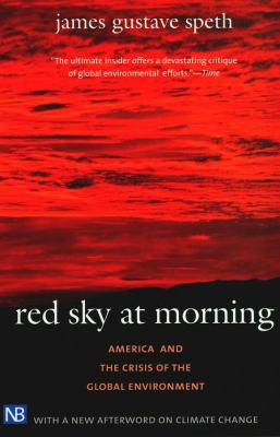 Red Sky at Morning: America and the Crisis of the Global Environment 9780300107760