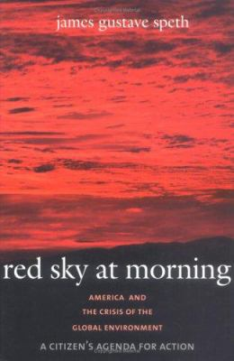 Red Sky at Morning: America and the Crisis of the Global Environment 9780300102321