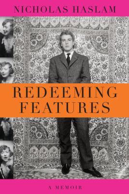 Redeeming Features : A Memoir