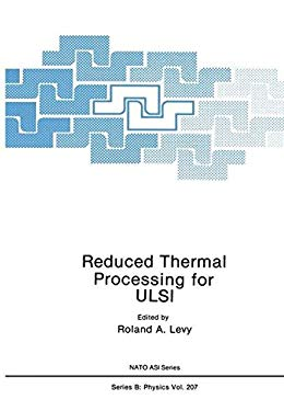 Reduced Thermal Processing for ULSI 9780306433825