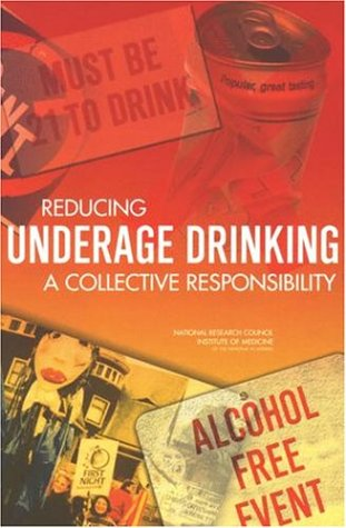 Reducing Underage Drinking: A Collective Responsibility 9780309089357